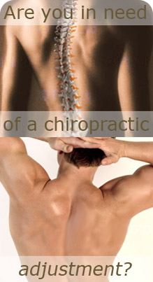 Are you in need of a chiropractic adjustment?
